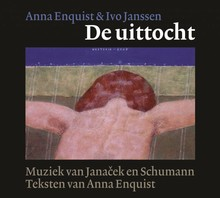 Anna Enquist De uittocht - Muziek van Janacek en Schumann. Teksten van Anna Enquist