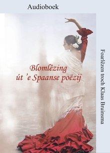 Klaas Bruinsma Blomlêzing út 'e Spaanse poëzij - yn de Fryske oersetting fan Klaas Bruinsma