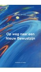 Dirk van der Laan Op weg naar een Nieuw Bewustzijn