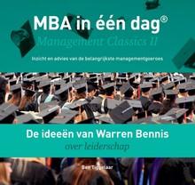 Ben Tiggelaar De ideeën van Warren Bennis over leiderschap - MBA in één dag - Management Classics II - Inzicht en advies van de belangrijkste managementgoeroes