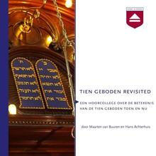 Maarten van Buuren Tien geboden revisited - Een hoorcollege over de betekenis van de Tien geboden toen en nu