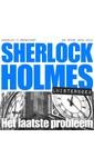 Meer info over Arthur Conan Doyle Sherlock Holmes - Het laatste probleem bij Luisterrijk.nl