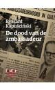 Meer info over Ryszard  Kapuscinski De dood van de ambassadeur bij Luisterrijk.nl