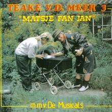 Teake van der Meer Matsje fan Jan - m.m.v. De Musicals