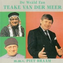 Teake van der Meer De Wrald fan Teake van der Meer - m.m.v. Piet Braam