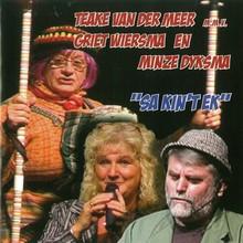 Teake van der Meer Sa kin't ek - m.m.v. Griet Wiersma en Minze Dyksma