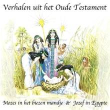 Willem Erné Mozes in het biezen mandje - Jozef in Egypte - Verhalen uit het Oude Testament