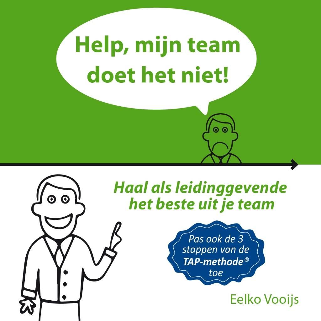 Help, mijn team doet het niet! - Haal als leidinggevende ...