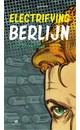 Meer info over Leo Blokhuis Electrifying Berlijn bij Luisterrijk.nl