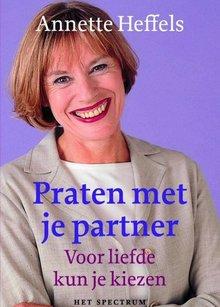 Annette Heffels Praten met je partner - Voor liefde kun je kiezen