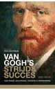Fred Leeman Van Gogh's strijd en succes