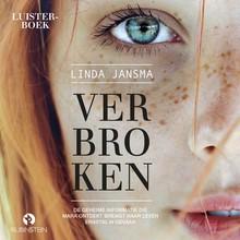 Linda Jansma Verbroken - De geheime informatie die Mara ontdekt brengt haar leven ernstig in gevaar