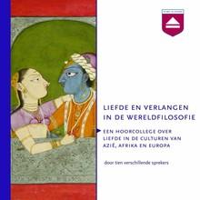Sprekers Filosofie Oost-West Liefde en verlangen in de wereldfilosofie - Een hoorcollege over liefde in de culturen van Azië, Afrika en Europa