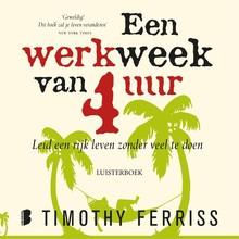 Timothy Ferriss Een werkweek van 4 uur - Leid een rijk leven zonder veel te doen