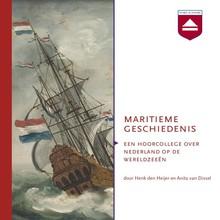 Anita van Dissel Maritieme geschiedenis - Een hoorcollege over Nederland op de wereldzeeën