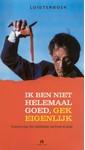 Meer info over Freek de Jonge Ik ben niet helemaal goed, gek eigenlijk bij Luisterrijk.nl