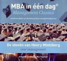 Ben Tiggelaar De ideeën van Henry Mintzberg over management - MBA in één dag - Management Classics - Inzicht en advies van de belangrijkste managementgoeroes (serie)
