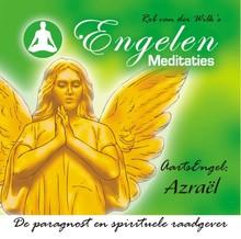 Rob van der Wilk Aartsengel Azraël - Rob van der Wilks Engelenmeditaties