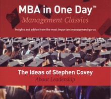 Ben Tiggelaar The Ideas of Stephen Covey About Leadership - MBA in One Day - Management Classics