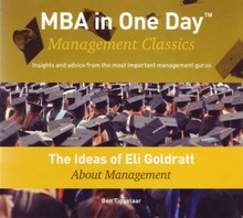 Ben Tiggelaar The Ideas of Eli Goldratt About Management - MBA in One Day - Management Classics