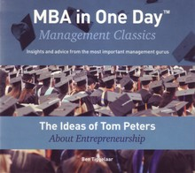 Ben Tiggelaar The Ideas of Tom Peters About Entrepreneurship - MBA in One Day - Management Classics