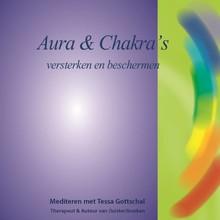 Tessa Gottschal Aura en Chakra's - Versterken en beschermen - Mediteren met Tessa Gottschal