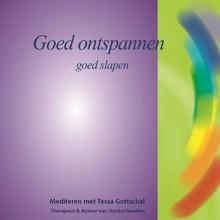 Tessa Gottschal Goed ontspannen - Goed slapen - Mediteren met Tessa Gottschal