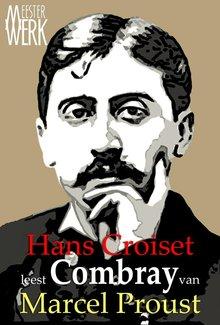 Marcel Proust Combray - Hans Croiset leest Proust
