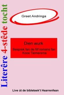 Greet Andringa Literêre 4-stêdetocht - Lêzing 2: Dien wurk - Fjouwer lêzings oer de Fryske literatuer