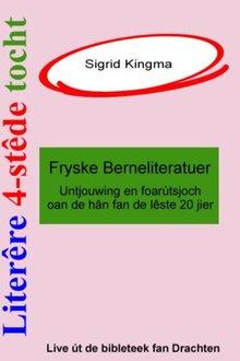 Sigrid Kingma Literêre 4-stêdetocht - Lêzing 3: Fryske berneliteratuer - Fjouwer lêzings oer de Fryske literatuer