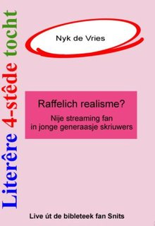 Nyk de Vries Literêre 4-stêdetocht - Lêzing 4: Raffelich realisme - Fjouwer lêzings oer de Fryske literatuer