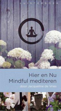 Jacqueline de Vries Hier en Nu Mindful mediteren