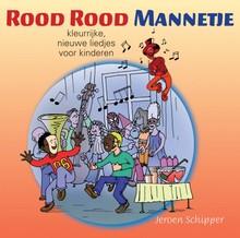 Jeroen Schipper Rood Rood Mannetje - 35 kleurrijke, nieuwe liedjes voor kinderen