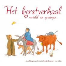 Margo van Schie Het kerstverhaal verteld en gezongen - voor jonge kinderen