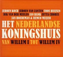 Jeroen Koch Het Nederlandse koningshuis - Van Willem I tot Willem IV
