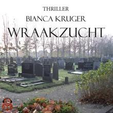 Bianca Kruger Wraakzucht - Thriller