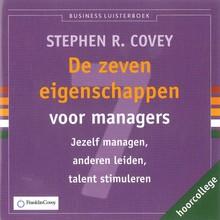 Stephen R. Covey De zeven eigenschappen voor managers - Jezelf managen, anderen leiden, talent stimuleren