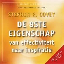 Stephen R. Covey De 8ste eigenschap - Van effectiviteit naar inspiratie