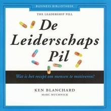 Ken Blanchard De Leiderschaps Pil - Wat is het recept om mensen te motiveren?