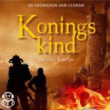 Dennis Barten De Kronieken van Cedran Boek 1 - Koningskind