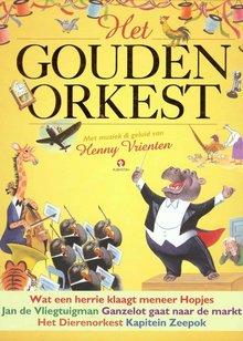 Henny Vrienten Het Gouden Orkest - Met muziek & geluid van Henny Vrienten