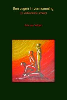Aris van Velden Een zegen in vermomming - De verbindende schakel