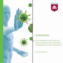 Ab Osterhaus Virussen - Een hoorcollege over de geschiedenis van virussen, epidemieën en de virologie
