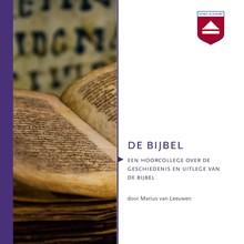 Marius van Leeuwen De Bijbel - Een hoorcollege over de geschiedenis en uitleg van de bijbel