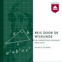 Frits Beukers Reis door de Wiskunde - Een hoorcollege wiskunde voor alfa's