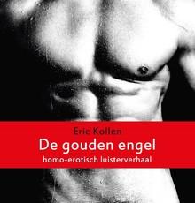Eric Kollen De gouden engel - homo-erotisch luisterverhaal