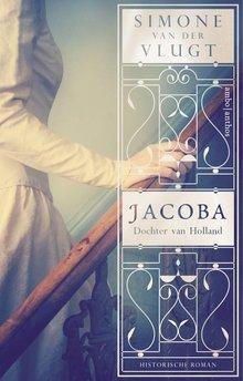Simone van der Vlugt Jacoba, dochter van Holland - Historische roman