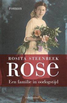 Rosita Steenbeek Rose - Een familie in oorlogstijd