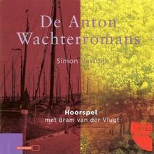Simon Vestdijk De Anton Wachterromans - Hoorspel van Marc Lohmann met Bram van der Vlugt