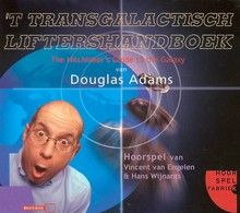 Douglas Adams 't Transgalactisch Liftershandboek - The Hitchhiker's Guide to the Galaxy - Hoorspel van Vincent van Engelen en Hans Wijnants